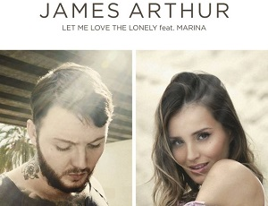 James Arthur & MaRina - Let Me Love The Lonely: PREMIERA!