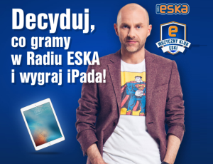 Decyduj co będzie hitem w Radiu ESKA i wygrywaj nagrody!